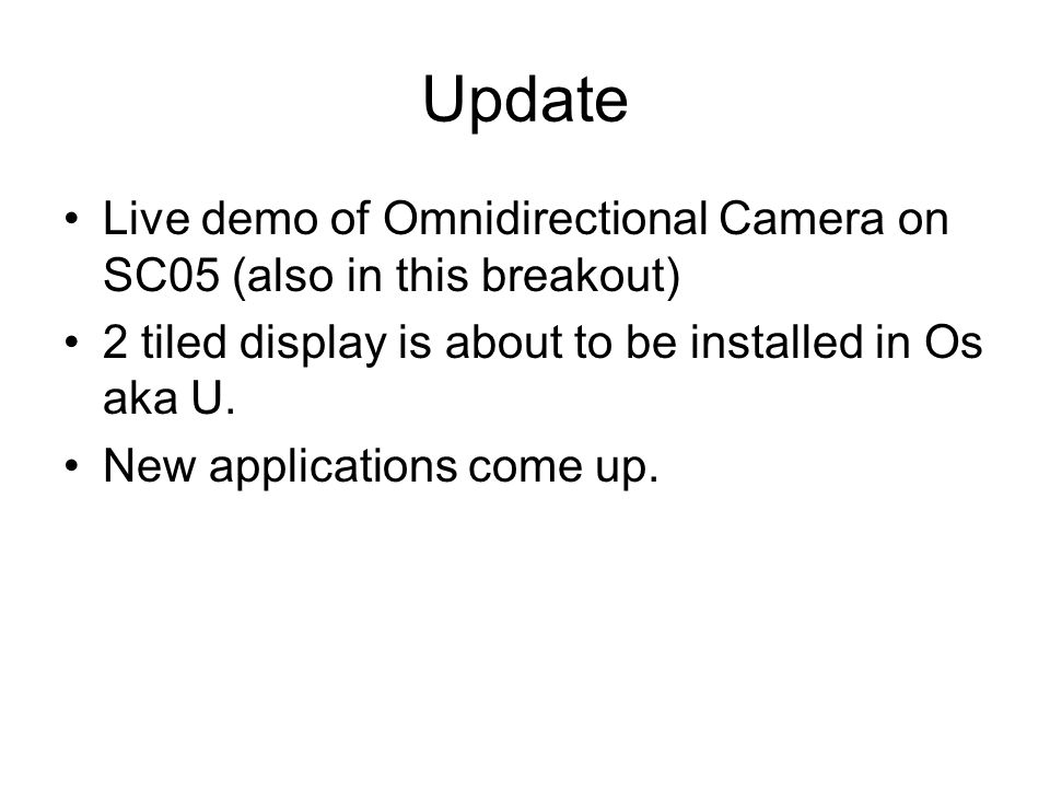 Update Live demo of Omnidirectional Camera on SC05 (also in this breakout) 2 tiled display is about to be installed in Os aka U.
