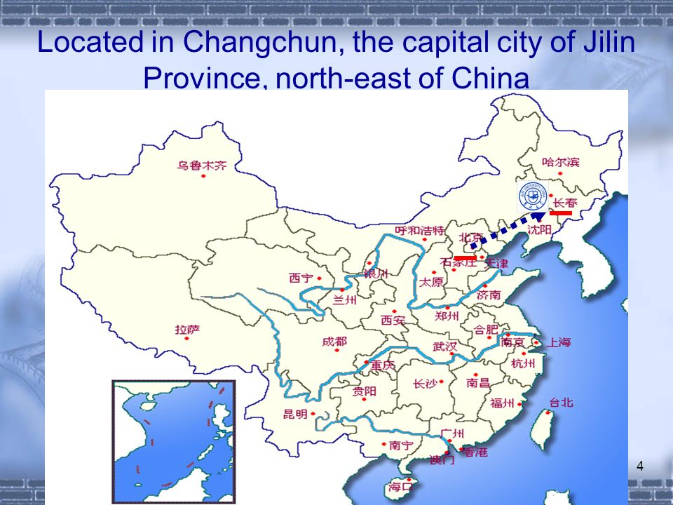4 Located in Changchun, the capital city of Jilin Province, north-east of China