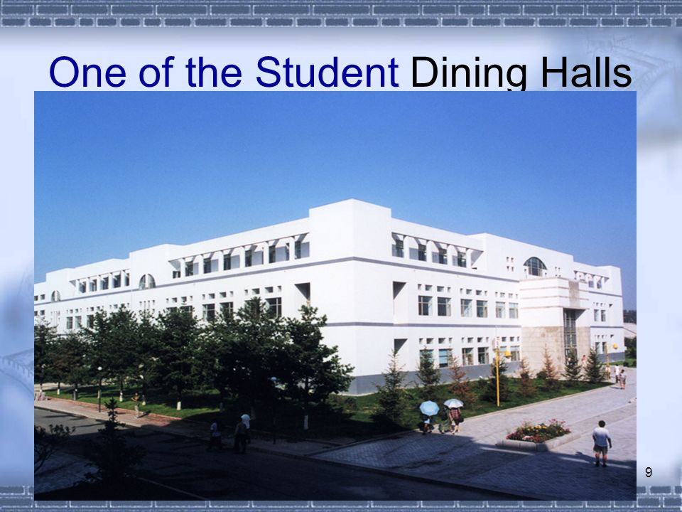 9 One of the Student Dining Halls