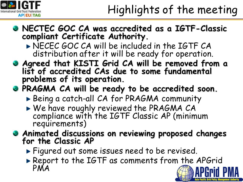 Highlights of the meeting NECTEC GOC CA was accredited as a IGTF-Classic compliant Certificate Authority.