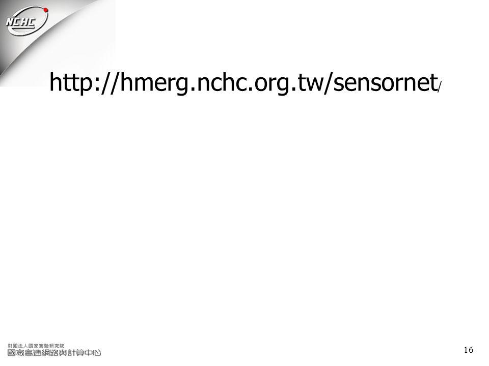 16 http://hmerg.nchc.org.tw/sensornet /