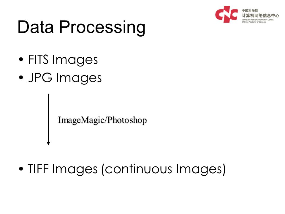 Data Processing FITS Images JPG Images TIFF Images (continuous Images) ImageMagic/Photoshop