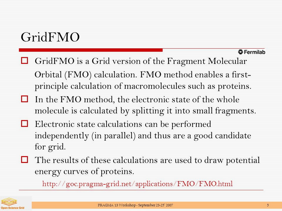 GridFMO GridFMO is a Grid version of the Fragment Molecular Orbital (FMO) calculation.
