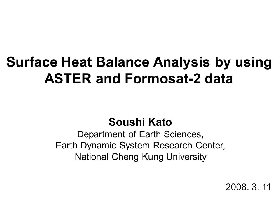 Introduction Estimation of surface heat balance in urban area helpful to understand the causes of heat island effect Using Remote Sensing data useful to obtain spatial pattern RS data with high spatial resolution and wide spectral coverage are suitable to heat balance estimation