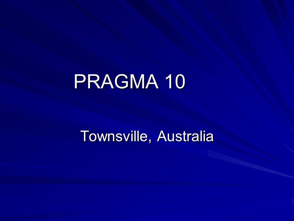 PRAGMA 10 Townsville, Australia
