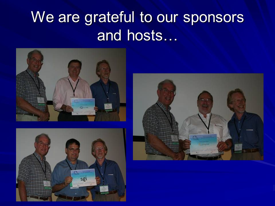 We are grateful to our sponsors and hosts…