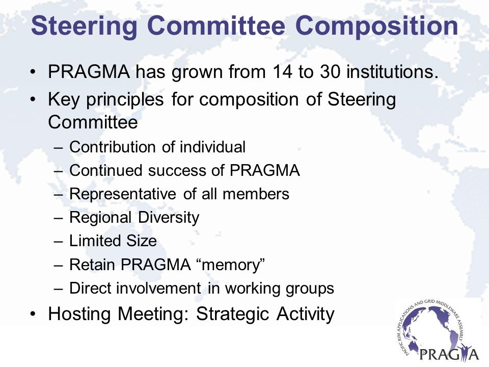 Steering Committee Composition PRAGMA has grown from 14 to 30 institutions.