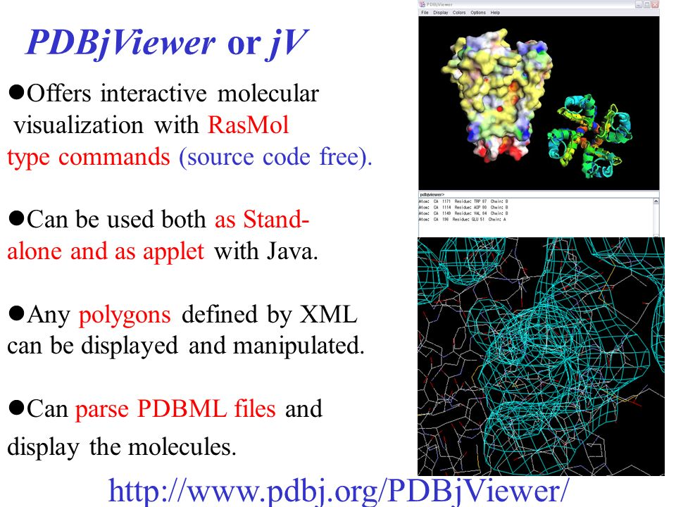 Offers interactive molecular visualization with RasMol type commands (source code free). Can be used both as Stand- alone and as applet with Java. Any