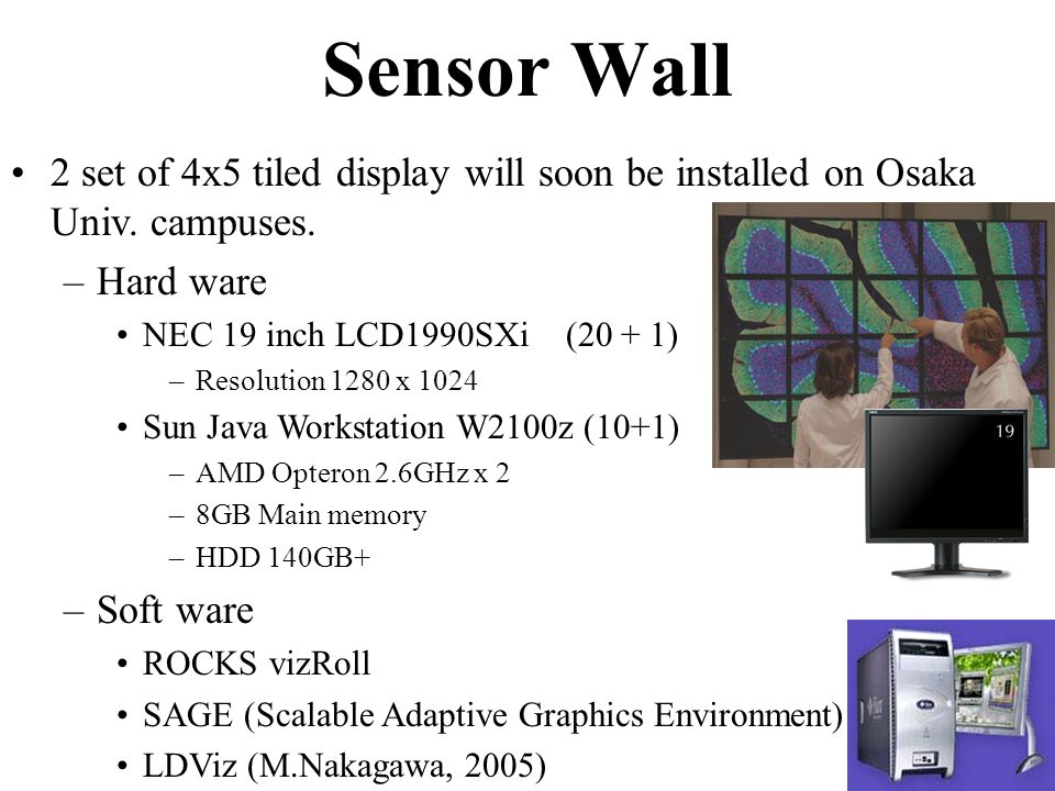 2 set of 4x5 tiled display will soon be installed on Osaka Univ.