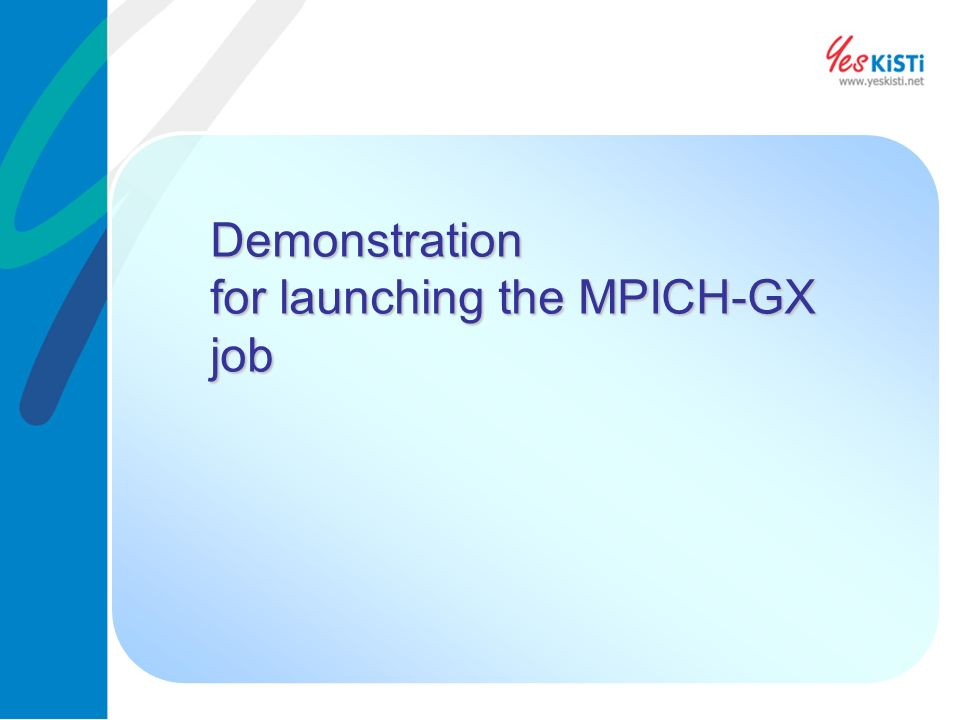 Demonstration for launching the MPICH-GX job