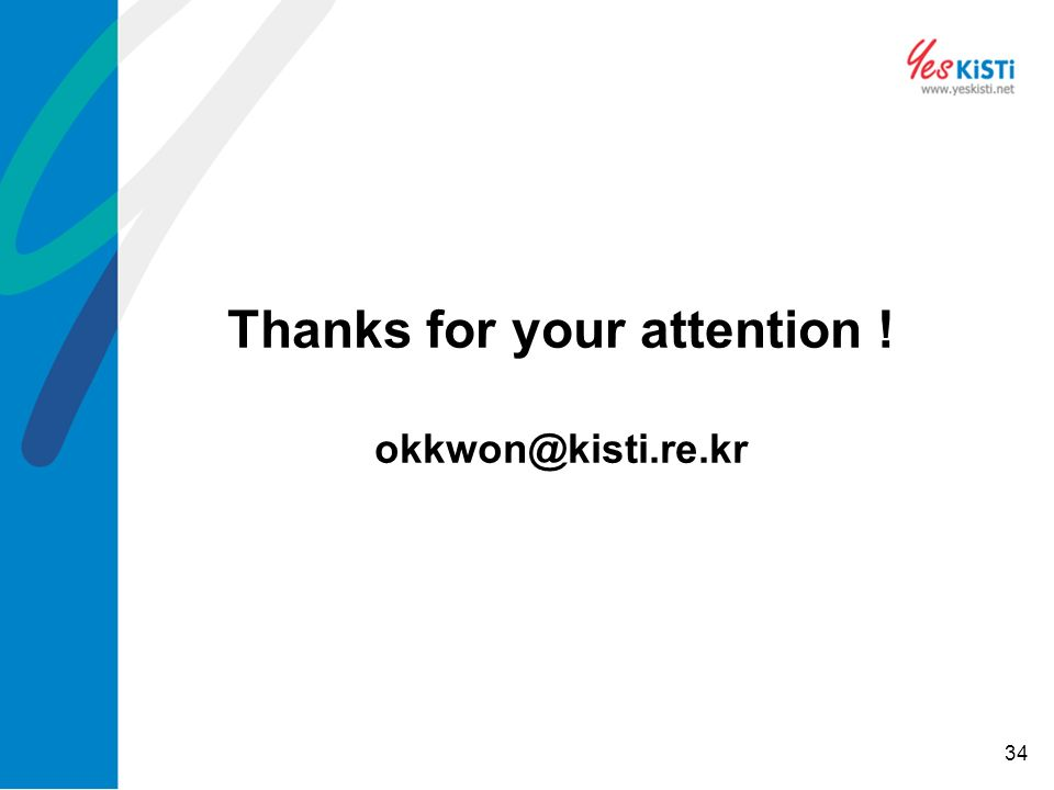 34 Thanks for your attention ! okkwon@kisti.re.kr