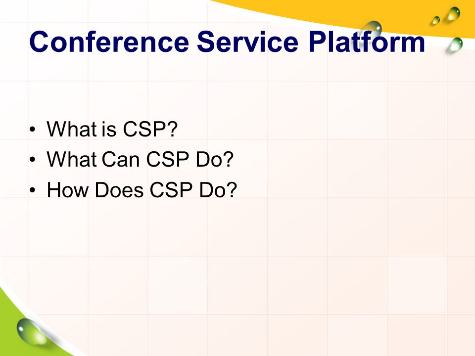Conference Service Platform What is CSP What Can CSP Do How Does CSP Do
