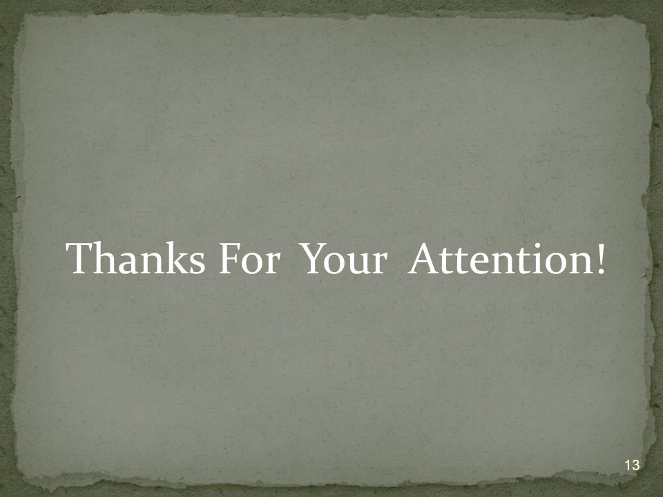 Thanks For Your Attention! 13