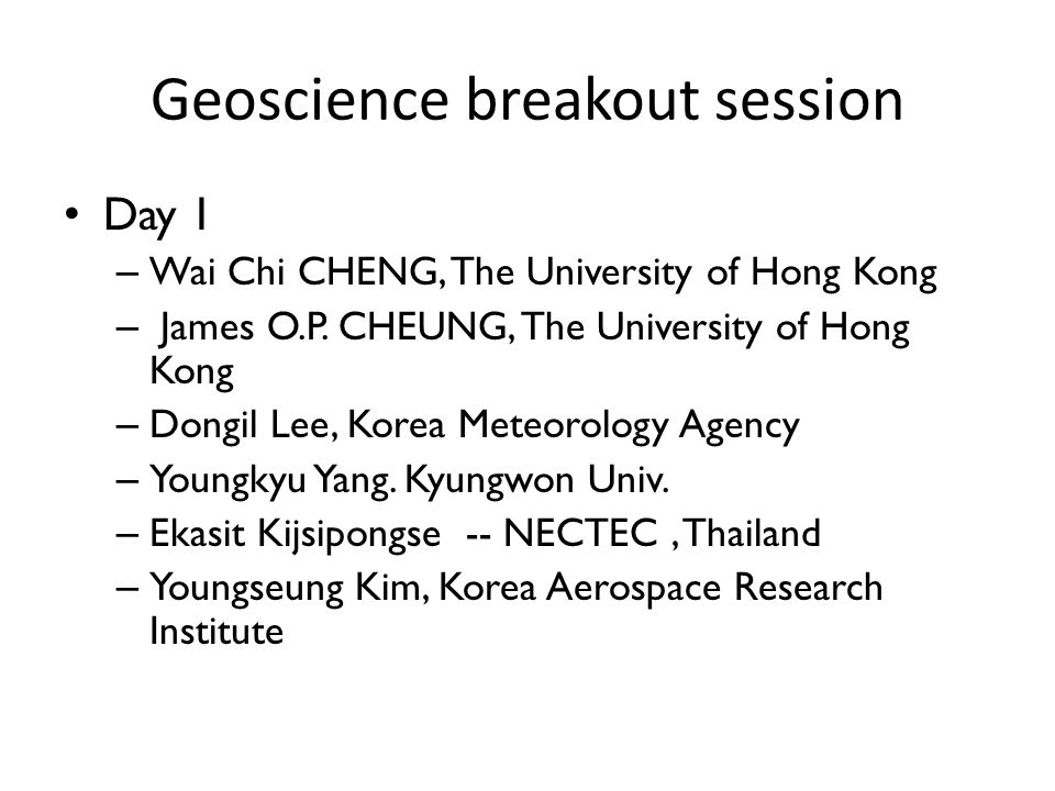 Geoscience breakout session Day 1 – Wai Chi CHENG, The University of Hong Kong – James O.P.