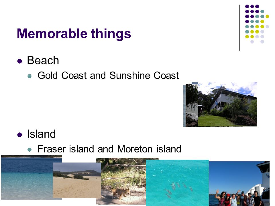 Memorable things Beach Gold Coast and Sunshine Coast Island Fraser island and Moreton island