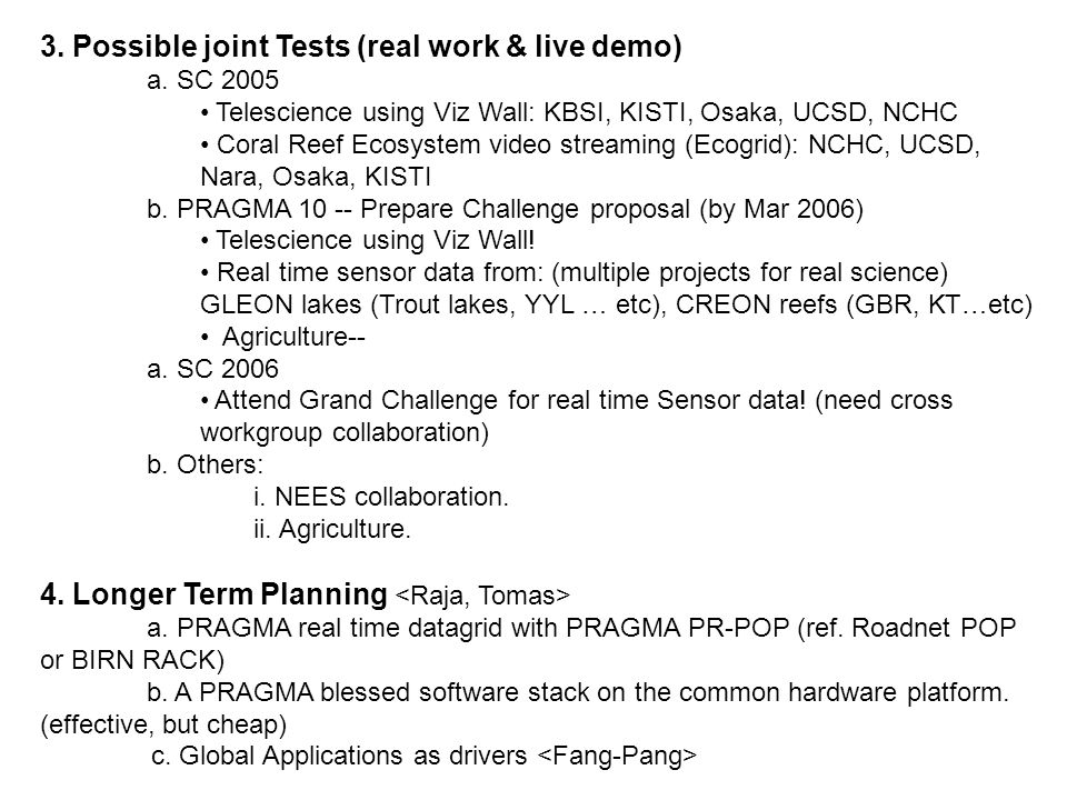 3. Possible joint Tests (real work & live demo) a.