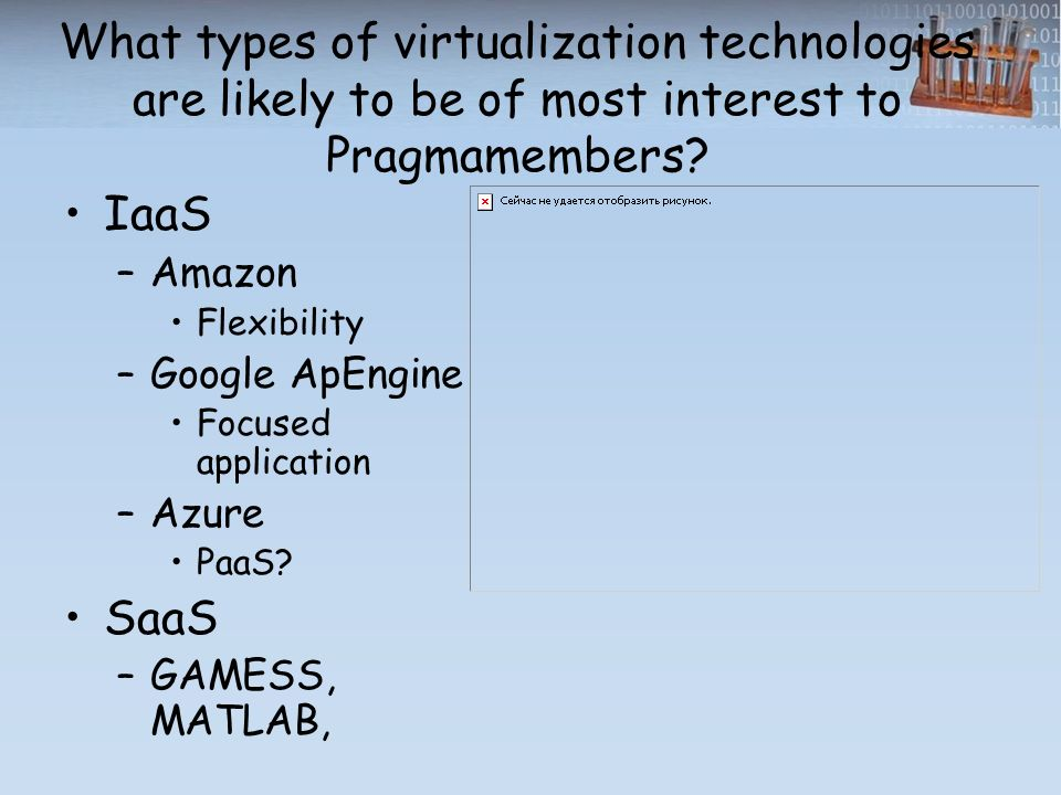 What types of virtualization technologies are likely to be of most interest to Pragmamembers.