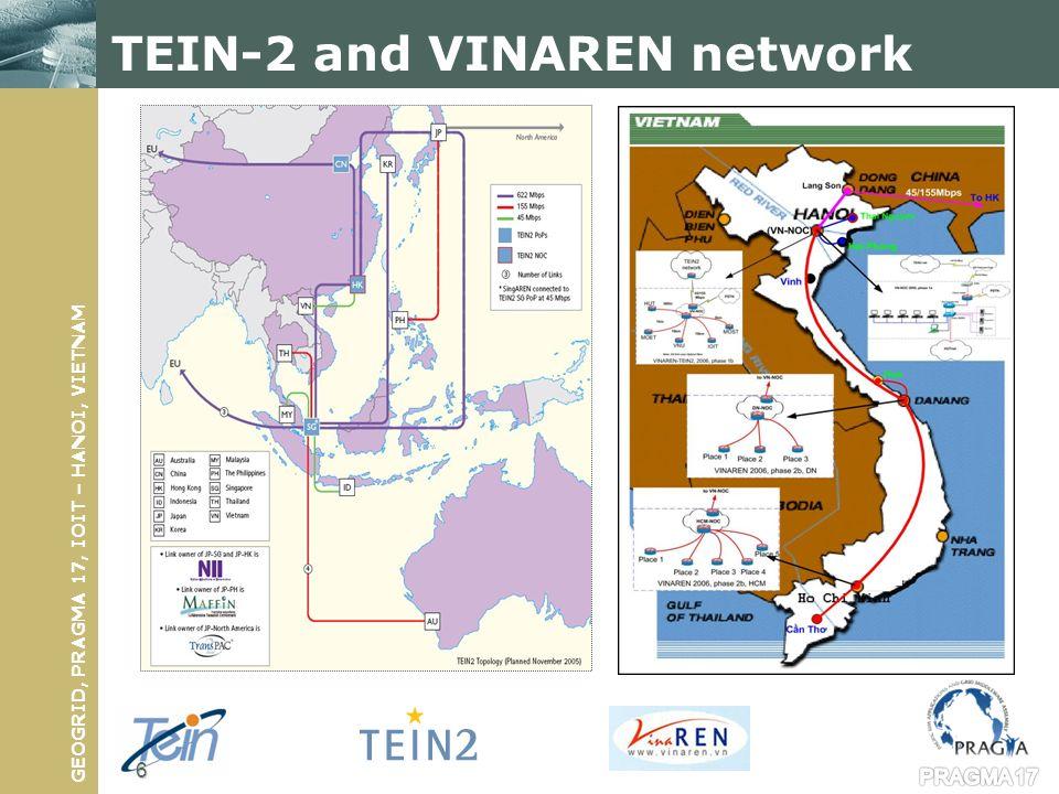 GEOGRID, PRAGMA 17, IOIT – HANOI, VIETNAM TEIN-2 and VINAREN network PRAGMA 17 6