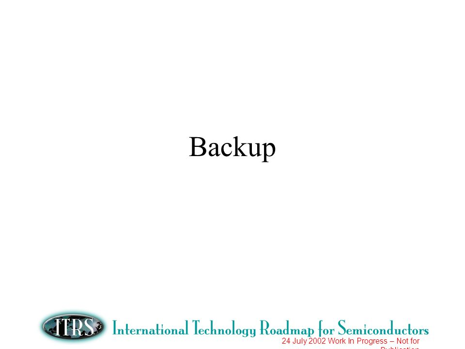 24 July 2002 Work In Progress – Not for Publication Backup