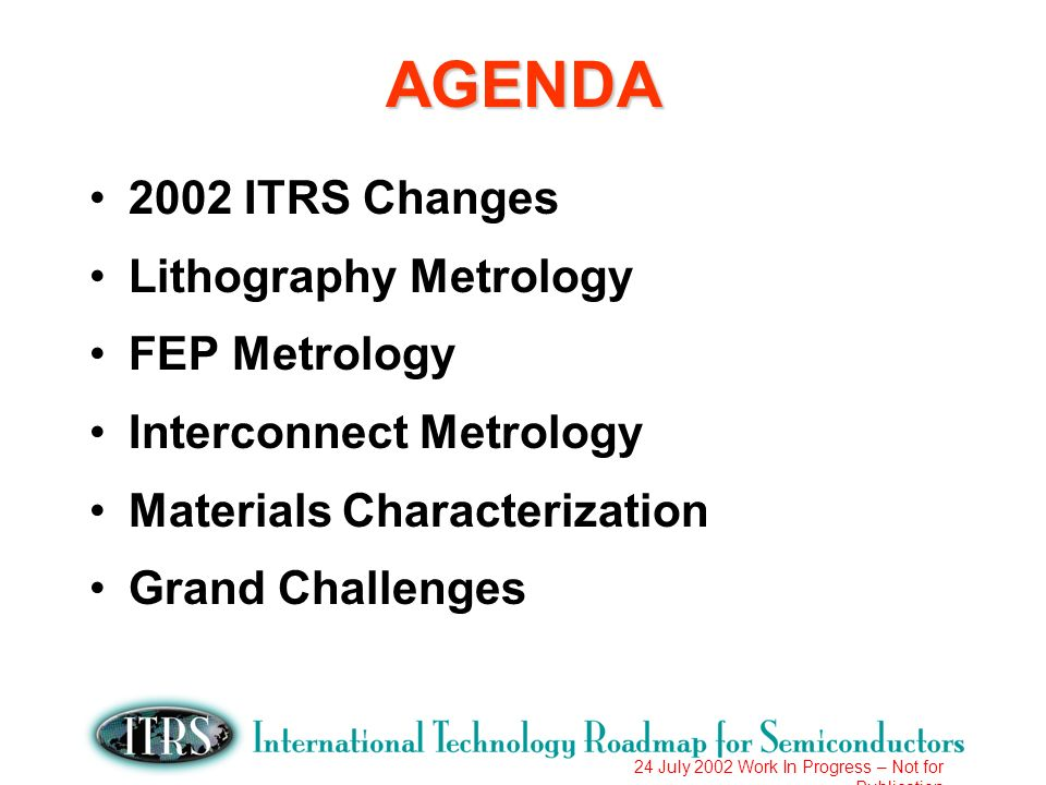 24 July 2002 Work In Progress – Not for Publication 2001 Metrology Requirements Summary