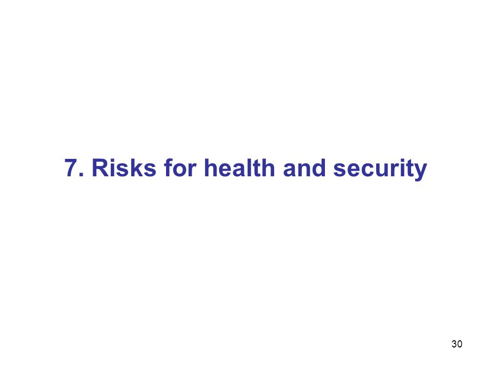 30 7. Risks for health and security