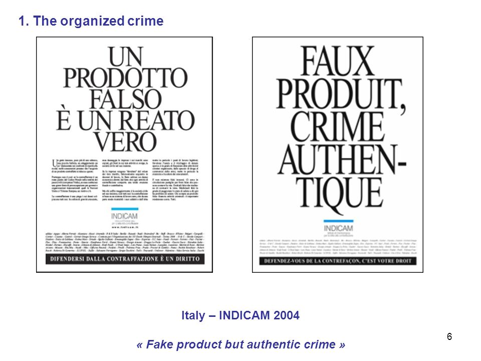 6 Italy – INDICAM 2004 « Fake product but authentic crime » 1. The organized crime