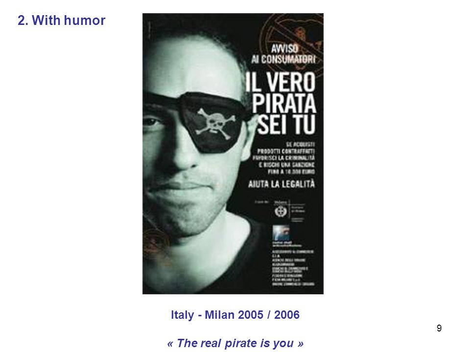 9 Italy - Milan 2005 / 2006 « The real pirate is you » 2. With humor