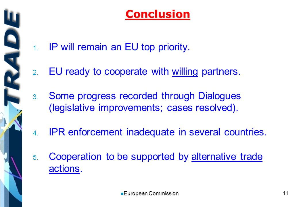 11 n European Commission Conclusion IP will remain an EU top priority.