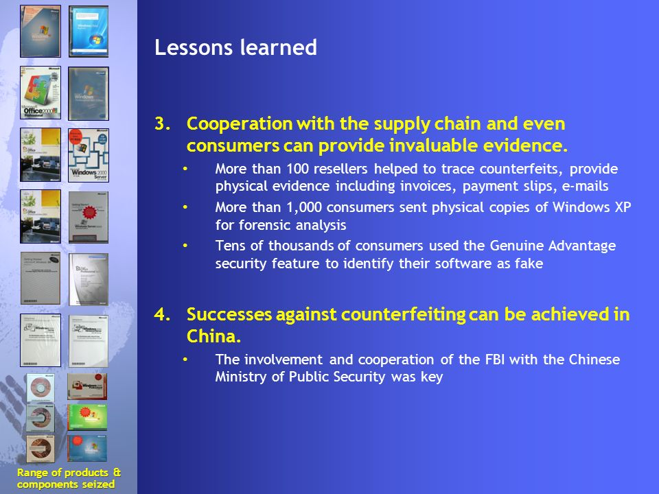 Lessons learned 3.Cooperation with the supply chain and even consumers can provide invaluable evidence.