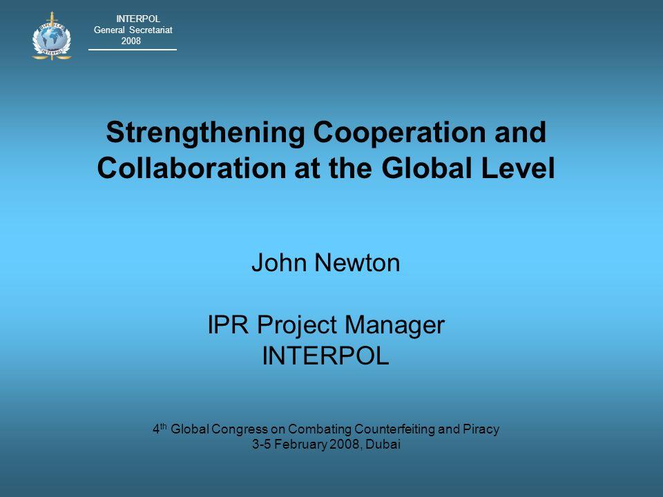 INTERPOL General Secretariat 2008 Sum of Global Cross-Industry Sector Information