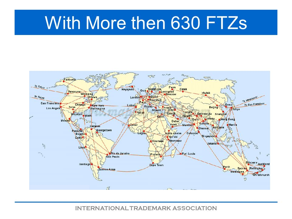 INTERNATIONAL TRADEMARK ASSOCIATION With More then 630 FTZs