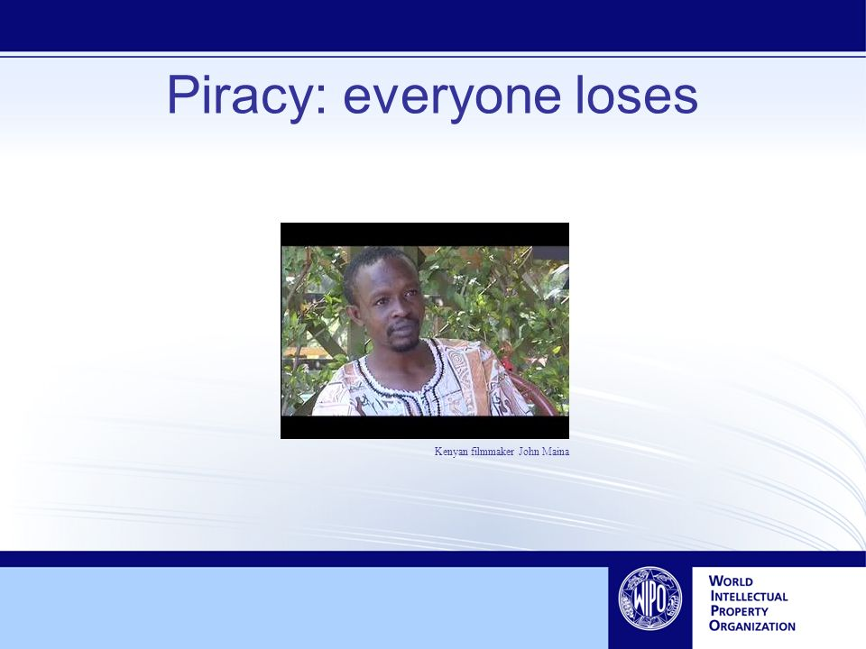 Piracy: everyone loses Kenyan filmmaker John Maina