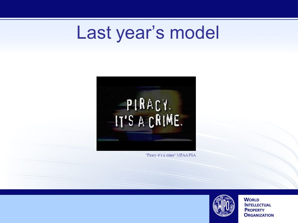 Last years model Piracy its a crime MPAA PSA