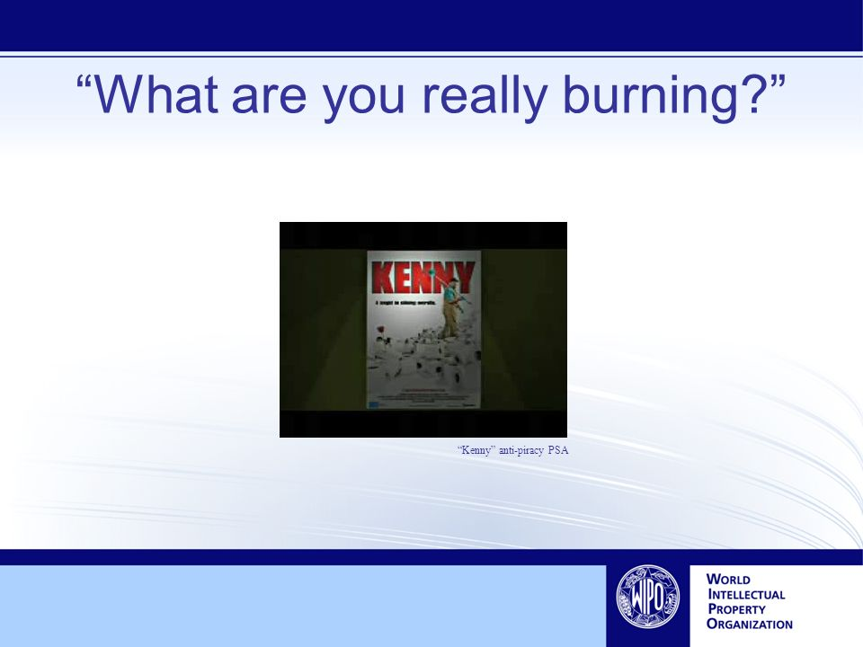 What are you really burning? Kenny anti-piracy PSA