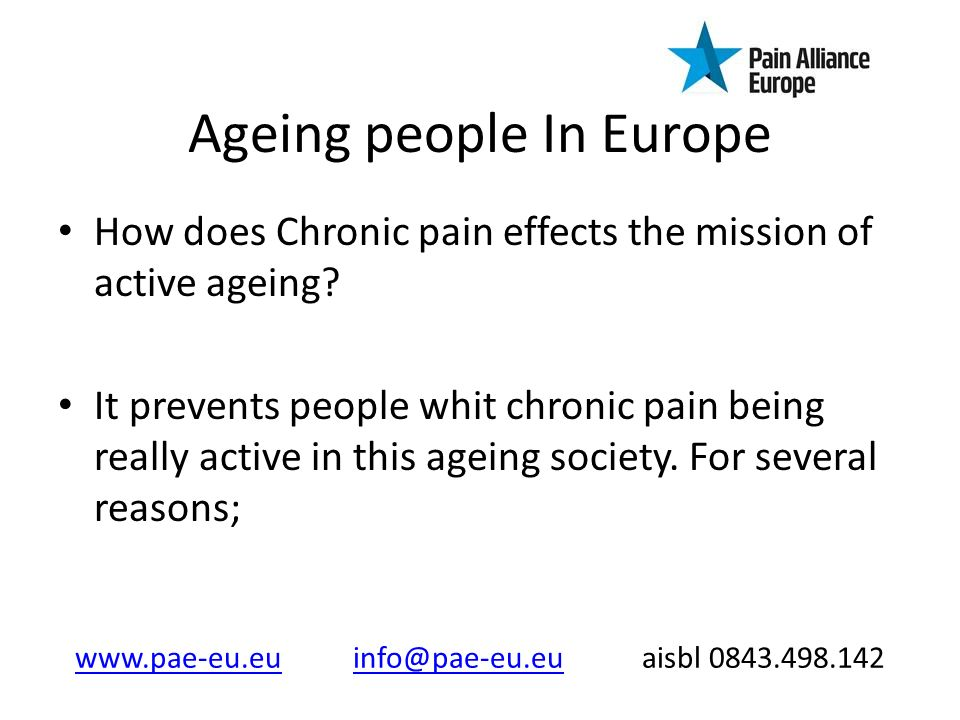 Ageing people In Europe How does Chronic pain effects the mission of active ageing.