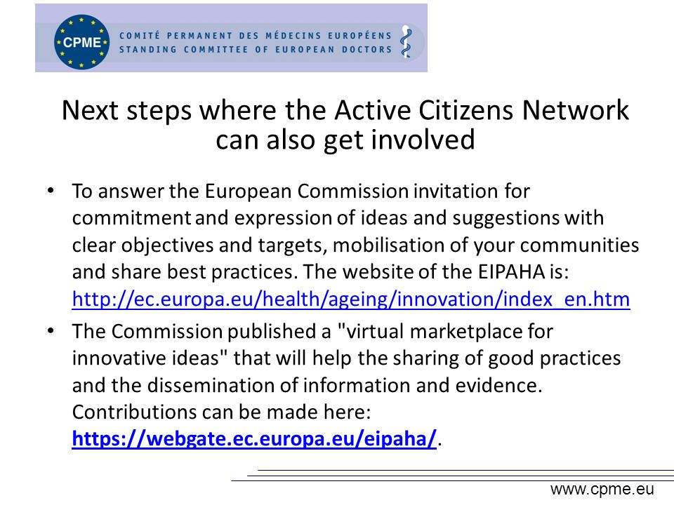 To answer the European Commission invitation for commitment and expression of ideas and suggestions with clear objectives and targets, mobilisation of your communities and share best practices.