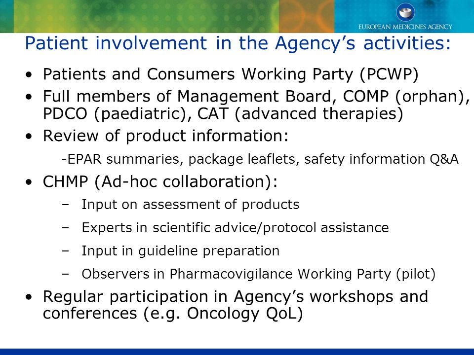Patient involvement in the Agencys activities: Patients and Consumers Working Party (PCWP) Full members of Management Board, COMP (orphan), PDCO (paed