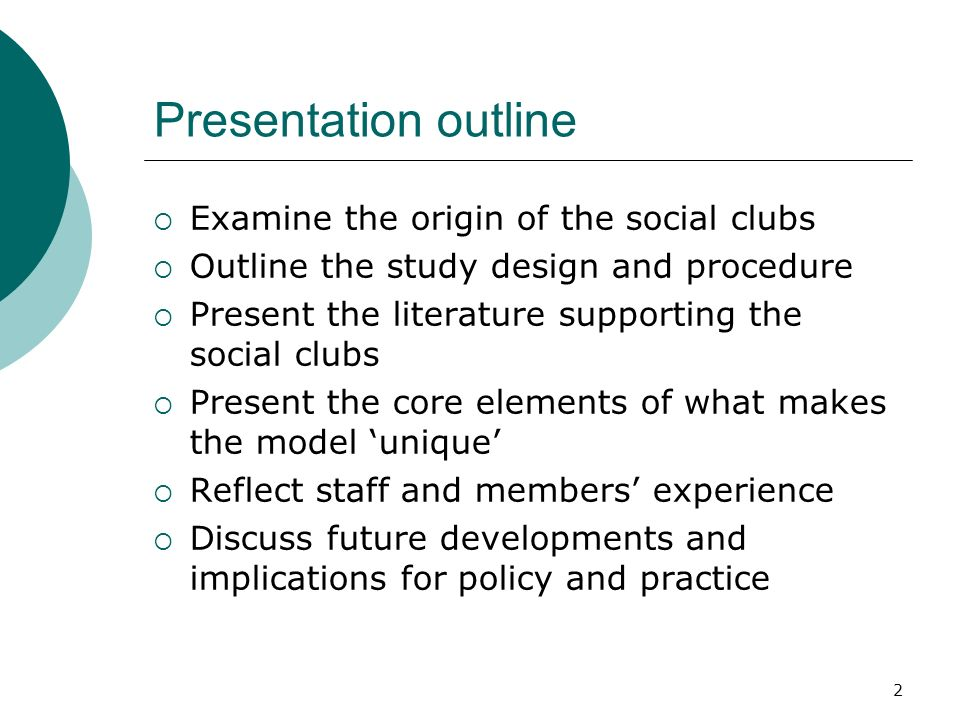 2 Presentation outline Examine the origin of the social clubs Outline the study design and procedure Present the literature supporting the social club