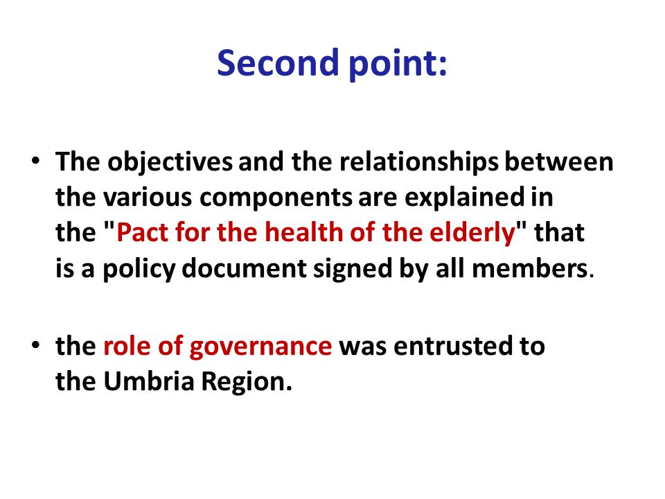 Second point: The objectives and the relationships between the various components are explained in the