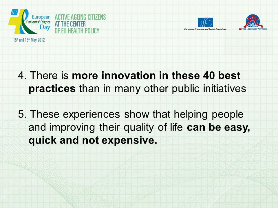 4. There is more innovation in these 40 best practices than in many other public initiatives 5.