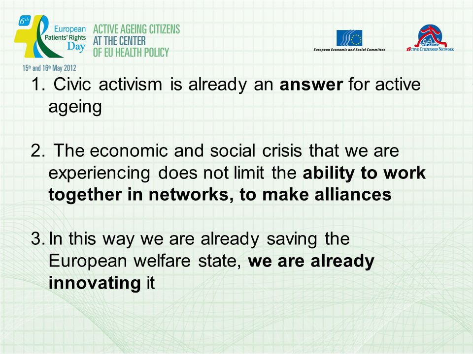 1. Civic activism is already an answer for active ageing 2.