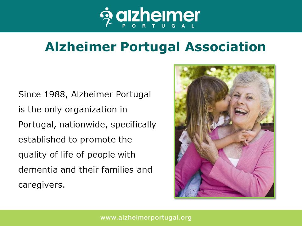 Services provided Alzheimer Portugal Association DaycareHome SupportSocial SupportPsychology ServiceMedical VisitsInformationTraining