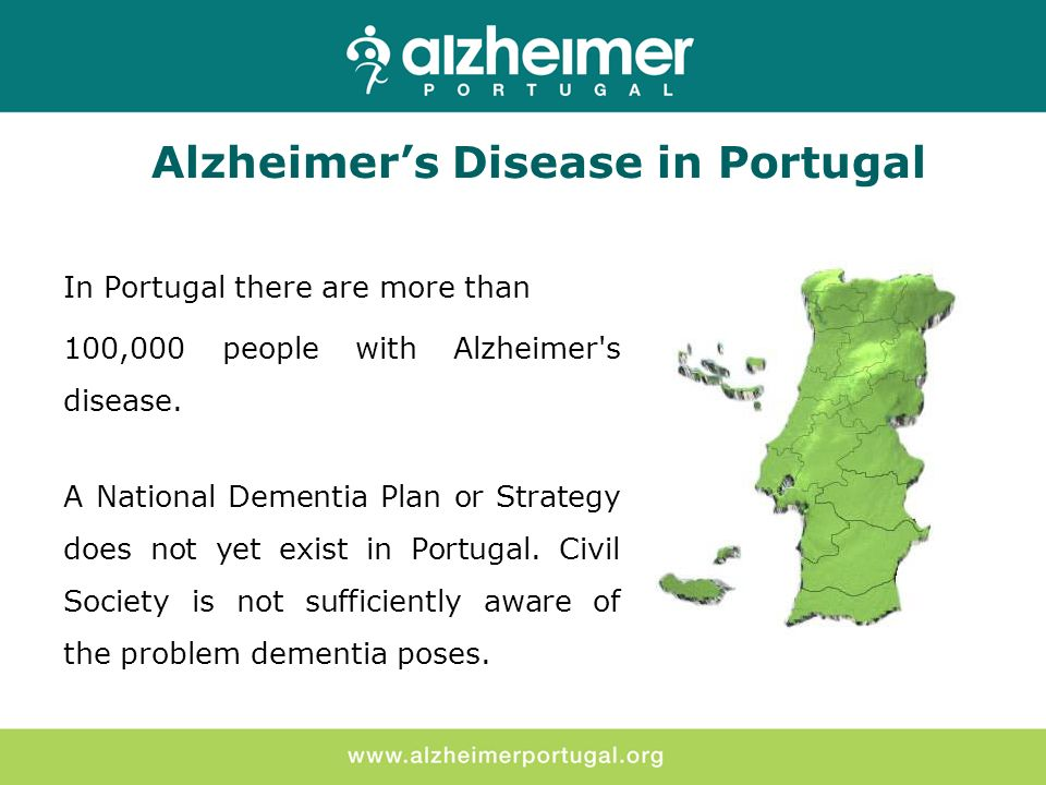 In Portugal there are more than 100,000 people with Alzheimer s disease.