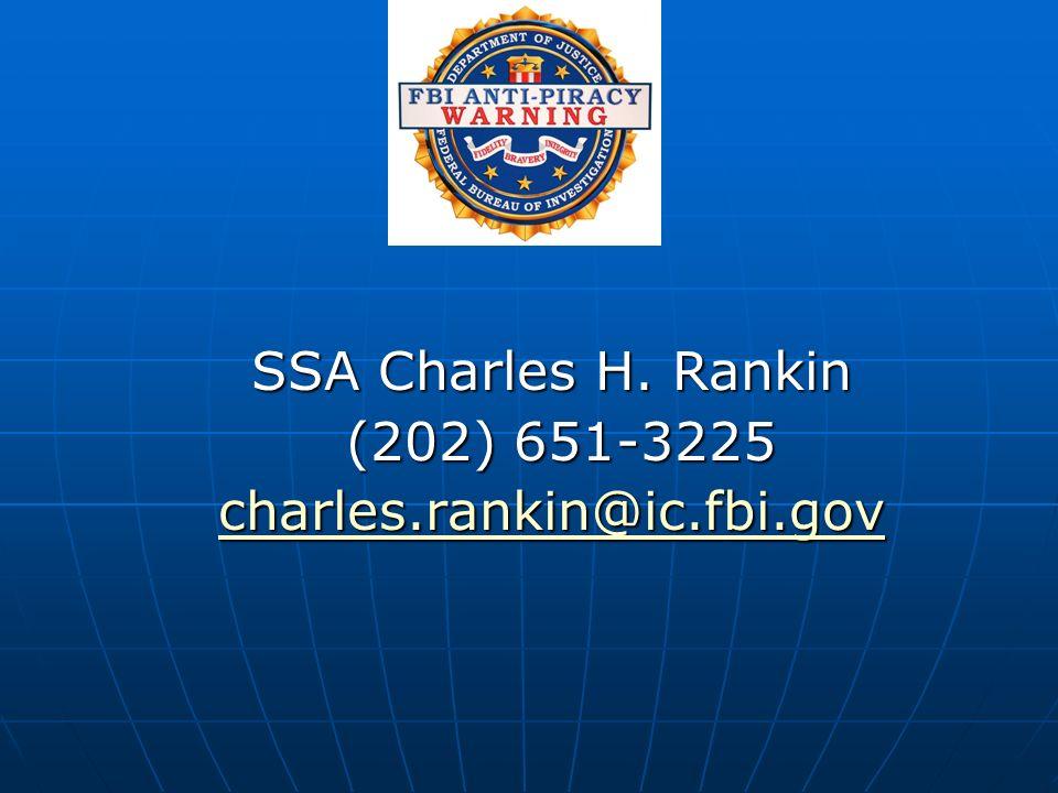 SSA Charles H. Rankin (202) 651-3225 (202) 651-3225 charles.rankin@ic.fbi.gov