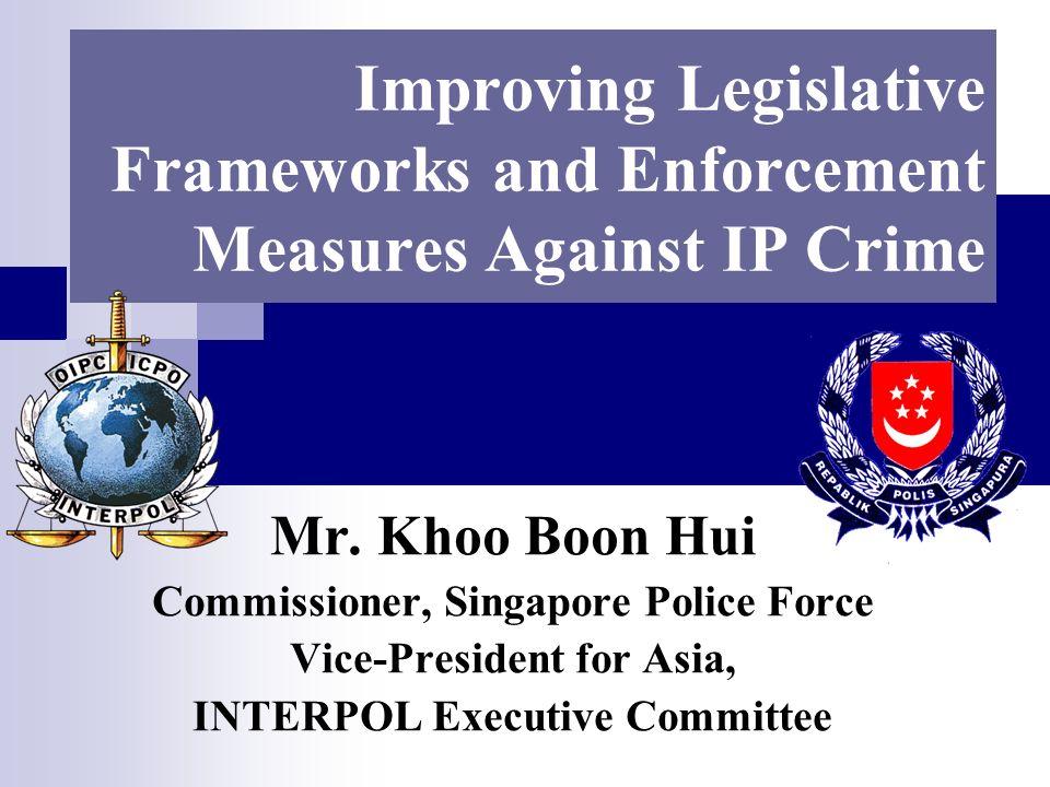 Improving Legislative Frameworks and Enforcement Measures Against IP Crime Mr.
