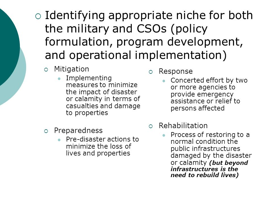 Mitigation Implementing measures to minimize the impact of disaster or calamity in terms of casualties and damage to properties Preparedness Pre-disas