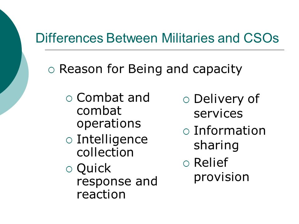Combat and combat operations Intelligence collection Quick response and reaction Delivery of services Information sharing Relief provision Reason for