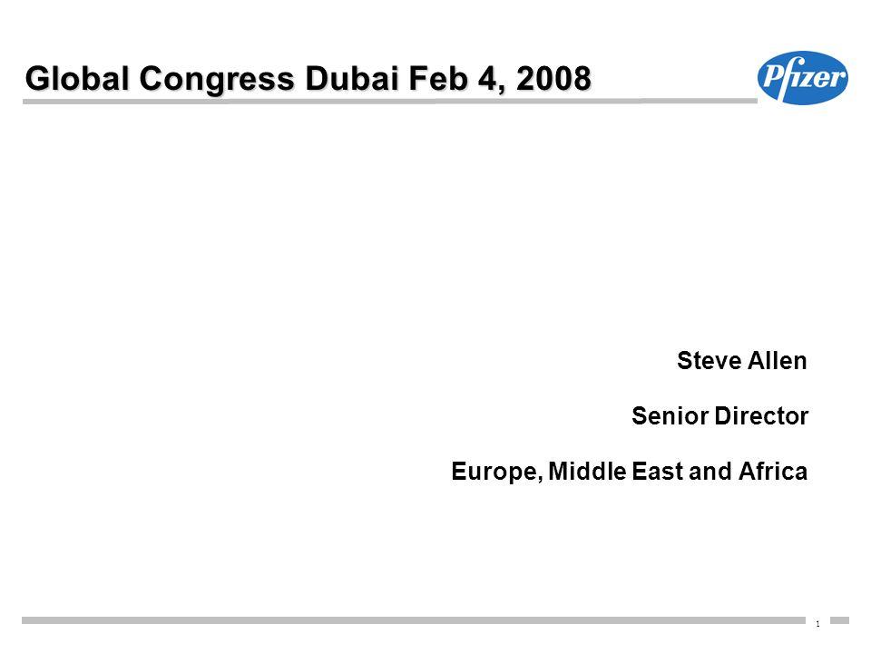 1 Global Congress Dubai Feb 4, 2008 Steve Allen Senior Director Europe, Middle East and Africa