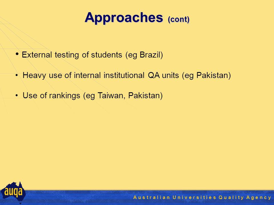 12 A u s t r a l i a n U n i v e r s i t i e s Q u a l i t y A g e n c y Approaches (cont) External testing of students (eg Brazil) Heavy use of internal institutional QA units (eg Pakistan) Use of rankings (eg Taiwan, Pakistan)