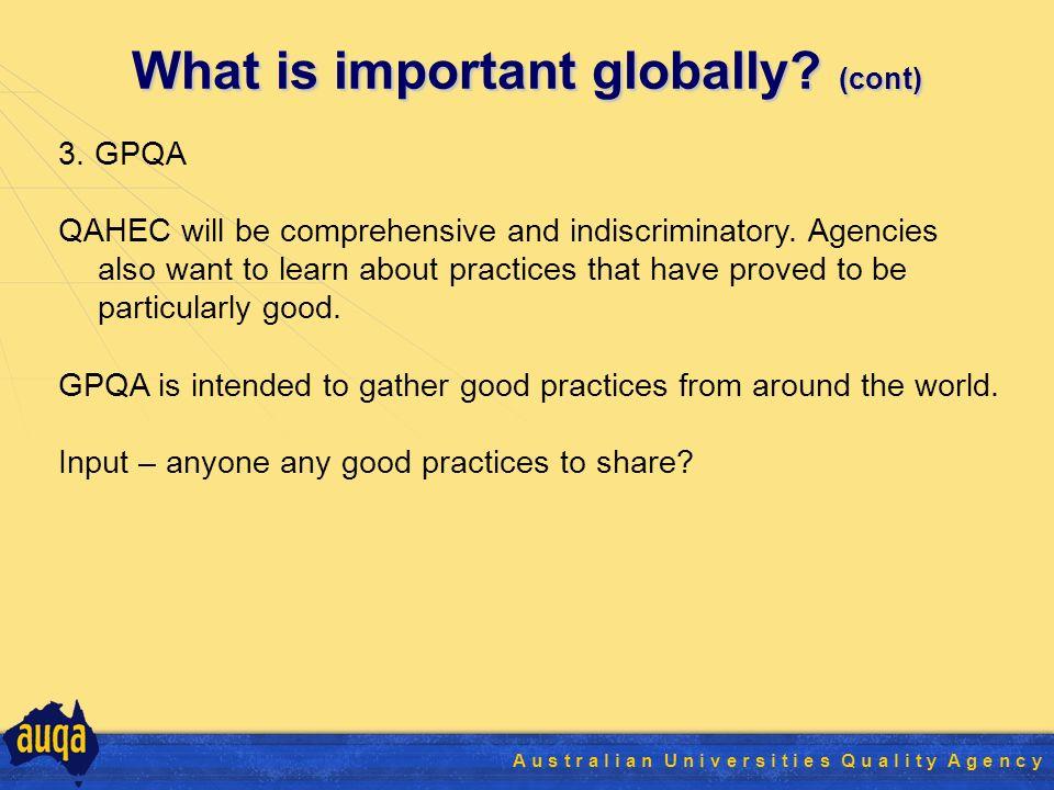 23 A u s t r a l i a n U n i v e r s i t i e s Q u a l i t y A g e n c y What is important globally.
